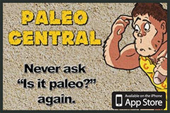 Paleo Central! Never ask 'is it paleo?' again.